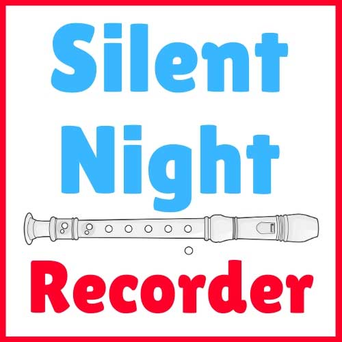 Silent Night Recorder Notes