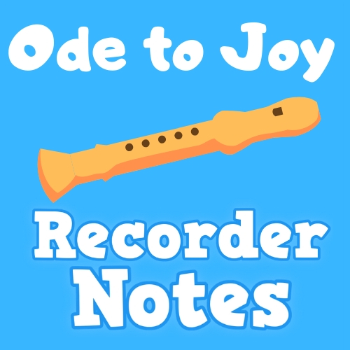 Ode to Joy Recorder Notes