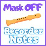 mask off recorder notes